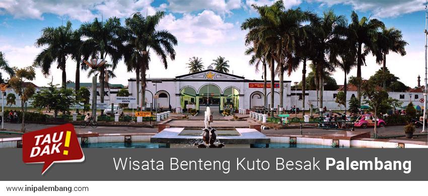 Wisata Benteng Kuto Besak Palembang