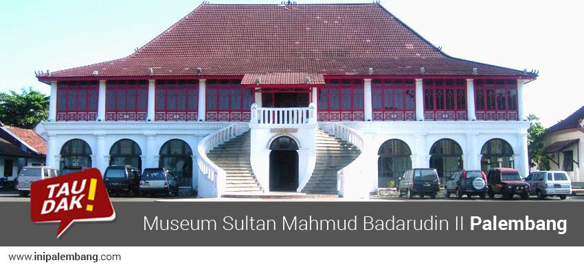 Wisata Musium Sultan Mahmud Badarudin II Palembang
