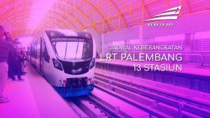 Jadwal LRT Palembang Terbaru & Terupdate Hari Ini - LRT Sumatera Selatan Official